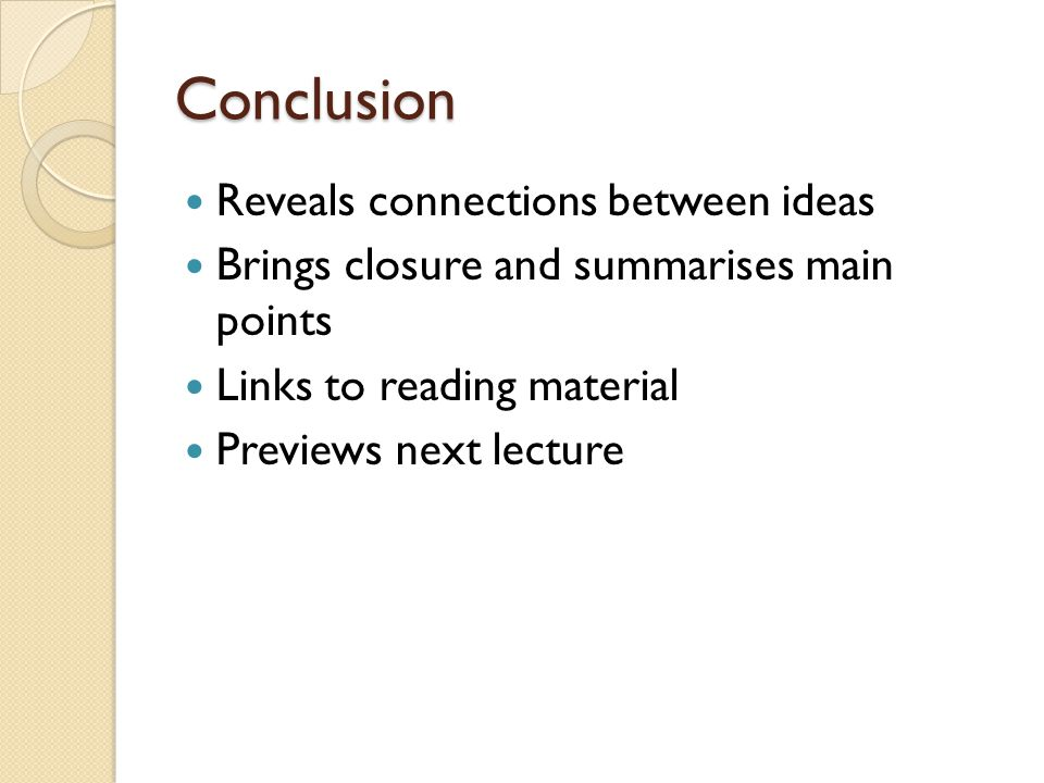 Conclusion Reveals connections between ideas