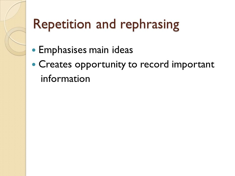 Repetition and rephrasing