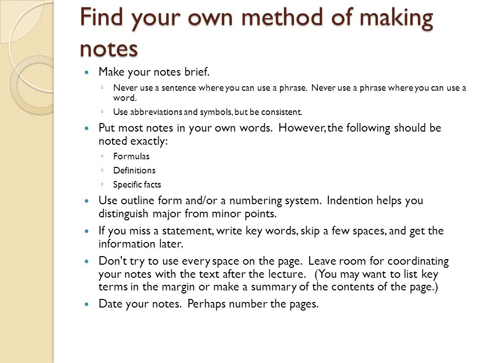 Find your own method of making notes