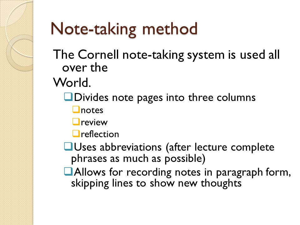 Note-taking method The Cornell note-taking system is used all over the