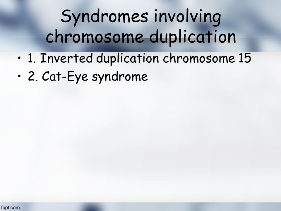 Syndromes involving chromosome duplication