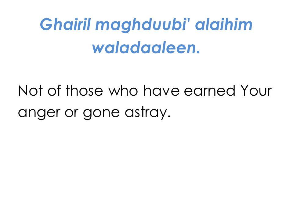 Ghairil maghduubi alaihim