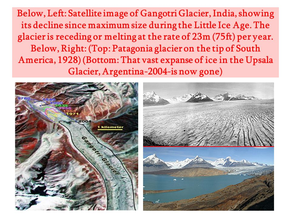 Below, Left: Satellite image of Gangotri Glacier, India, showing its decline since maximum size during the Little Ice Age.