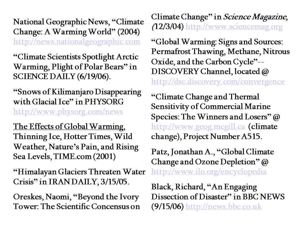 National Geographic News, Climate Change: A Warming World (2004) http://news.nationalgeographic.com