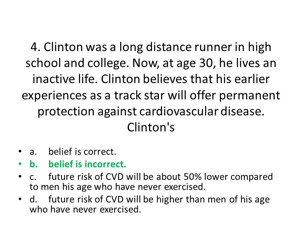4. Clinton was a long distance runner in high school and college