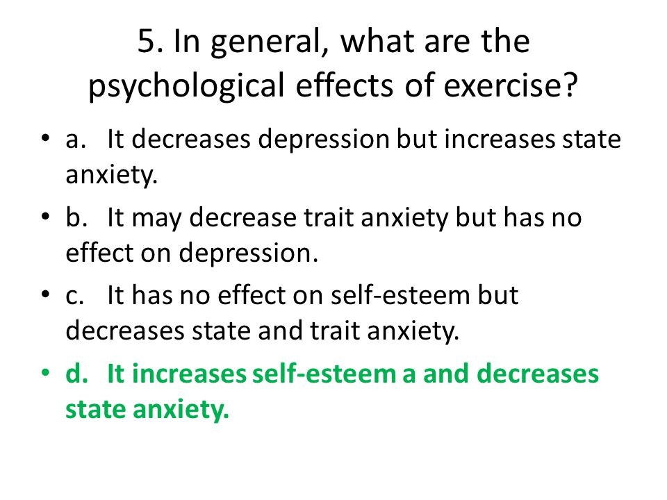 5. In general, what are the psychological effects of exercise