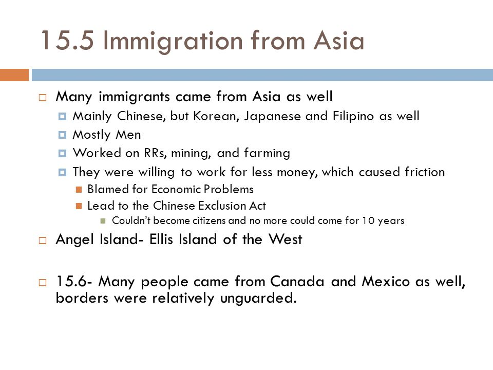 15.5 Immigration from Asia Many immigrants came from Asia as well