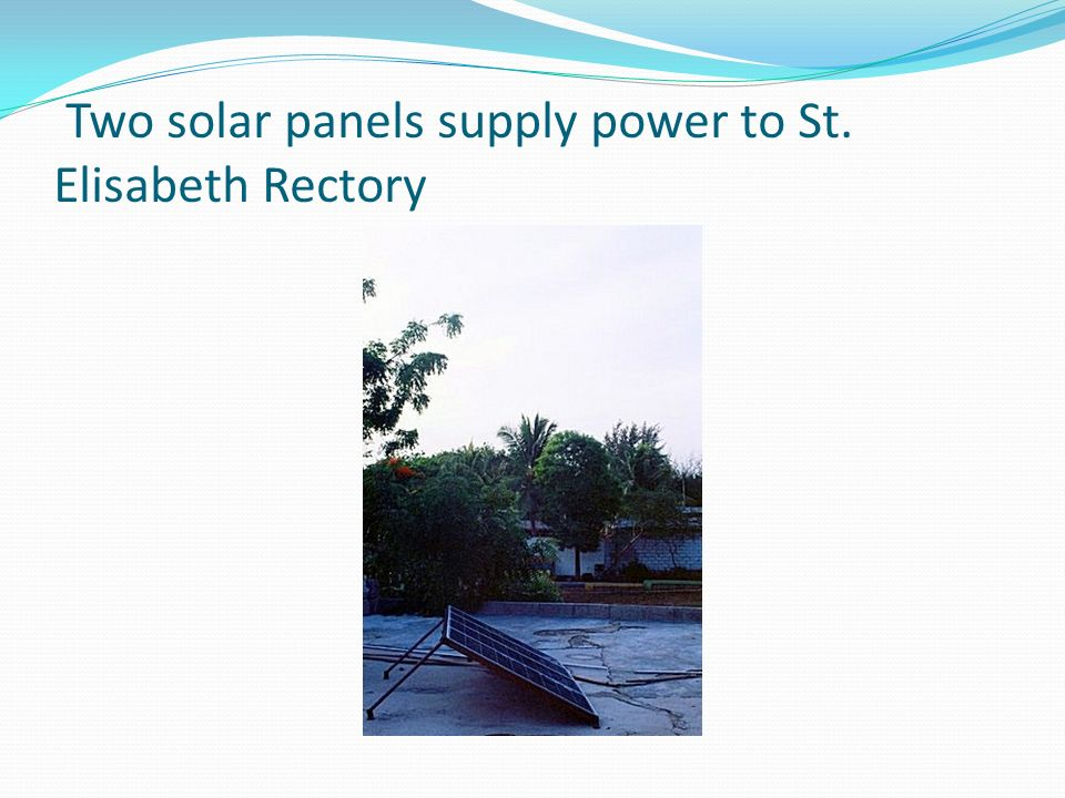 Two solar panels supply power to St. Elisabeth Rectory