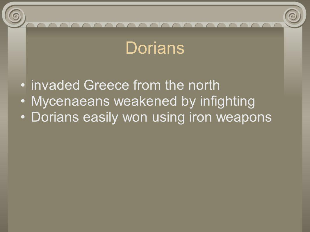 Dorians invaded Greece from the north