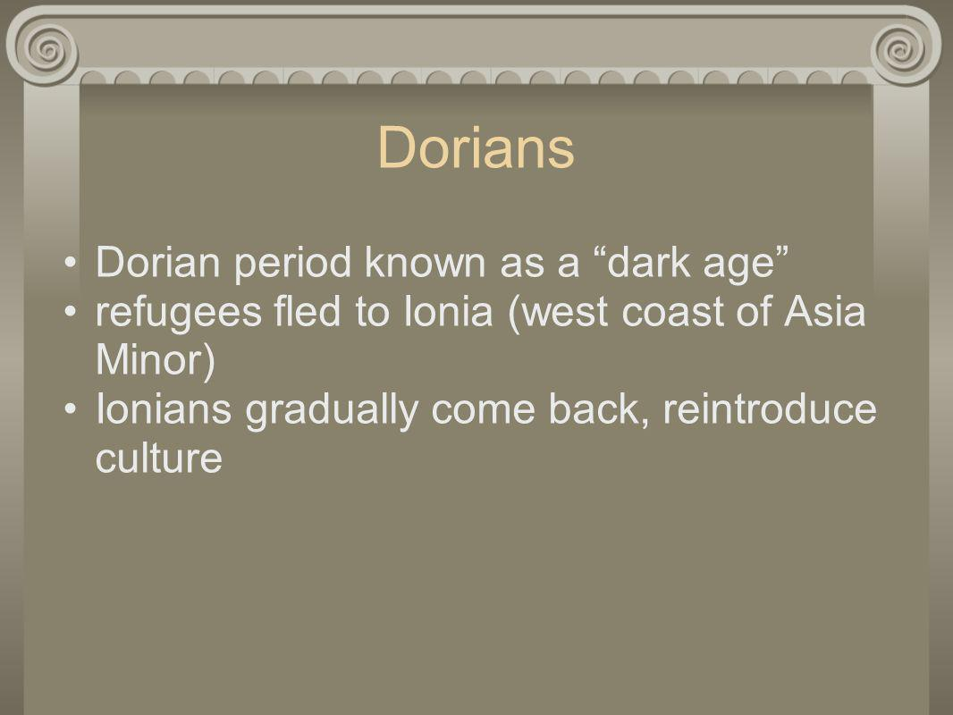 Dorians Dorian period known as a dark age