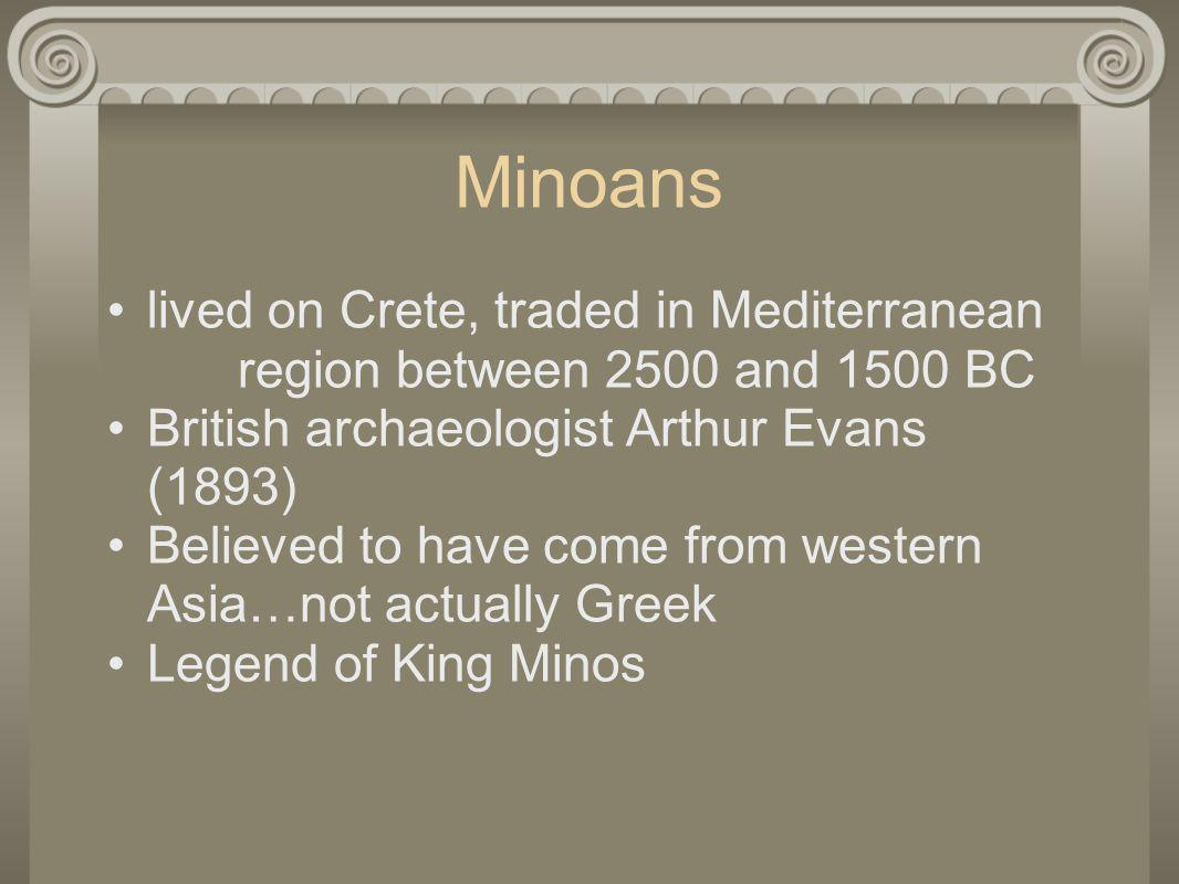 Minoans lived on Crete, traded in Mediterranean