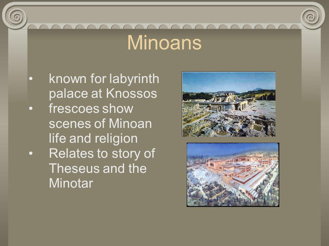 Minoans known for labyrinth palace at Knossos