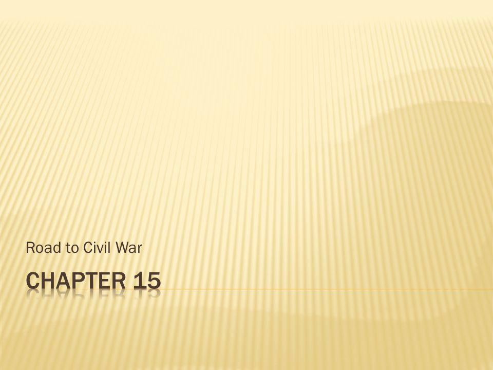 Road to Civil War Chapter 15