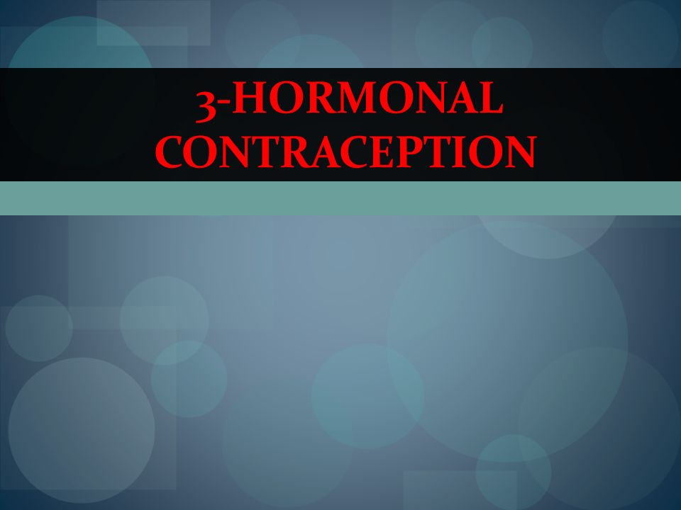 3-HORMONAL CONTRACEPTION