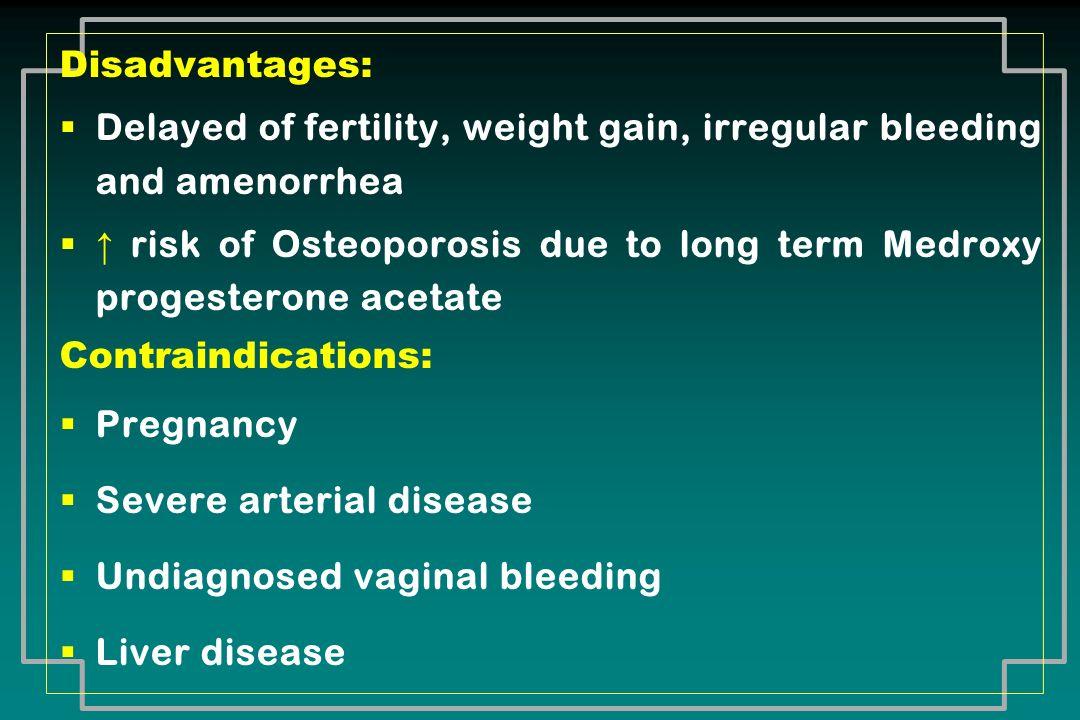 Delayed of fertility, weight gain, irregular bleeding and amenorrhea