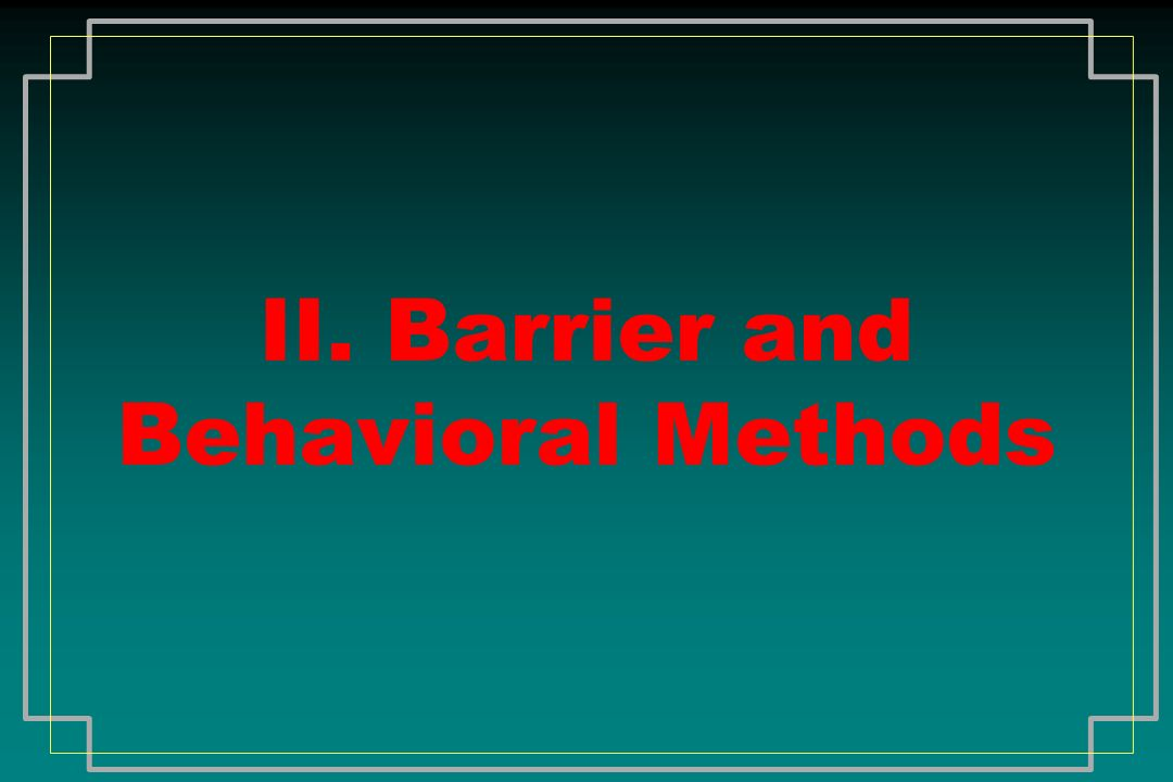 II. Barrier and Behavioral Methods