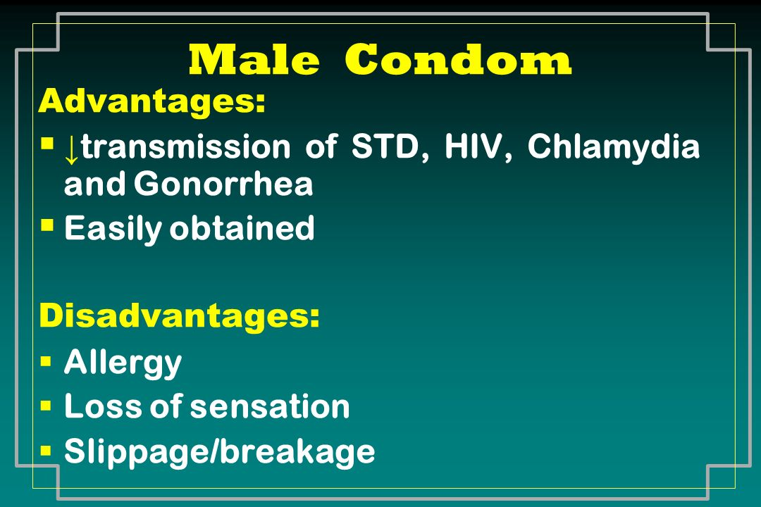Male Condom Advantages: