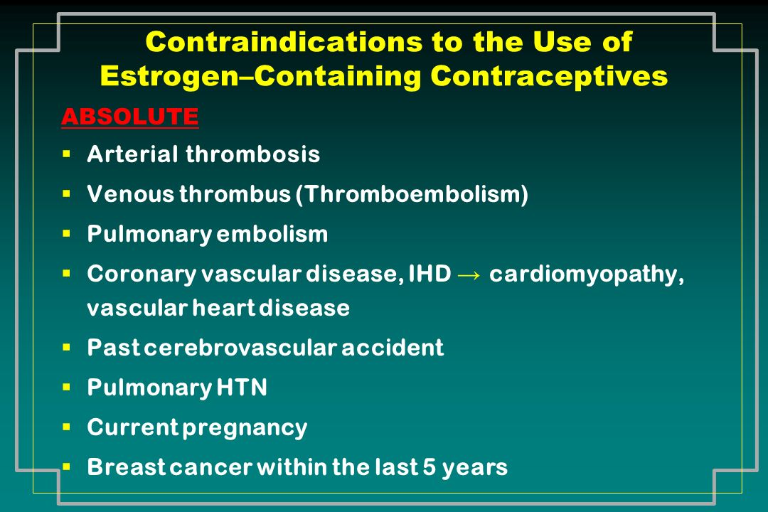 Contraindications to the Use of Estrogen–Containing Contraceptives