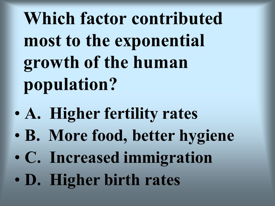 Which factor contributed most to the exponential growth of the human population