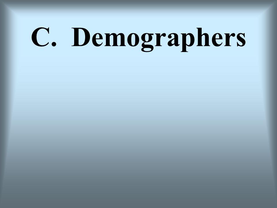 C. Demographers