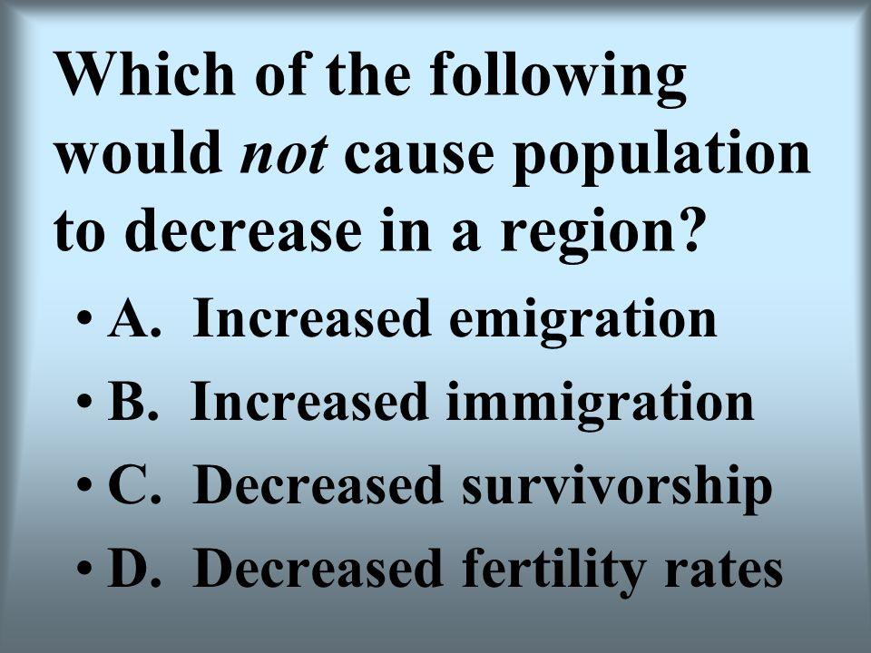 Which of the following would not cause population to decrease in a region
