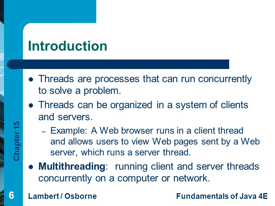 Introduction Threads are processes that can run concurrently to solve a problem. Threads can be organized in a system of clients and servers.