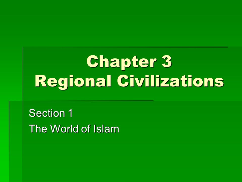 Chapter 3 Regional Civilizations