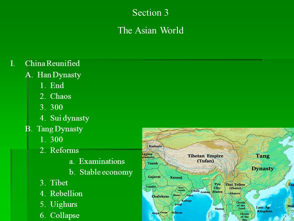 Section 3 The Asian World China Reunified A. Han Dynasty 1. End
