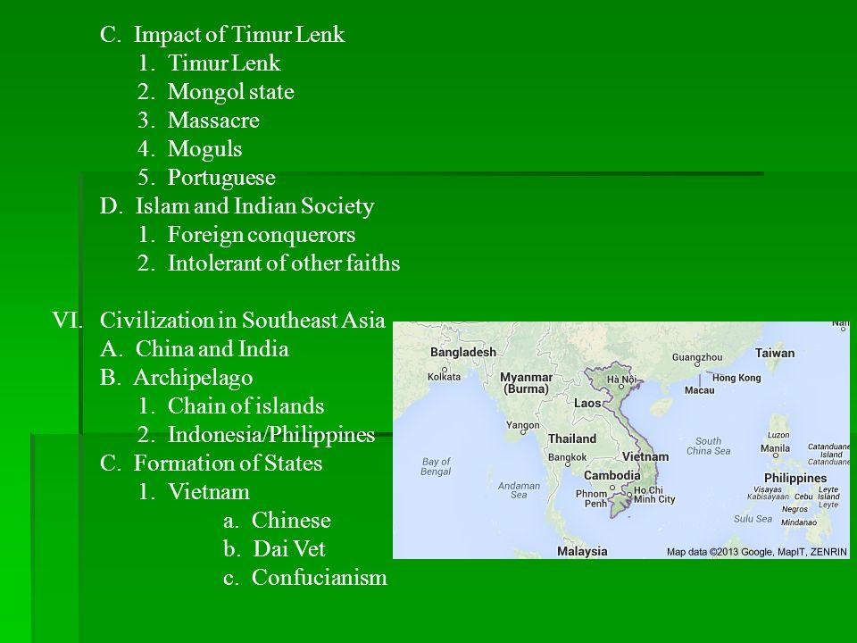 C. Impact of Timur Lenk 1. Timur Lenk. 2. Mongol state. 3. Massacre. 4. Moguls. 5. Portuguese.