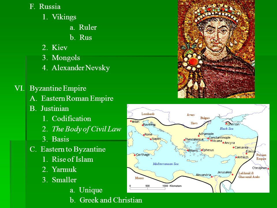 F. Russia1. Vikings. a. Ruler. b. Rus. 2. Kiev. 3. Mongols. 4. Alexander Nevsky. Byzantine Empire.