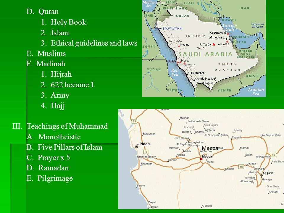 D. Quran1. Holy Book. 2. Islam. 3. Ethical guidelines and laws. E. Muslims. F. Madinah. 1. Hijrah.