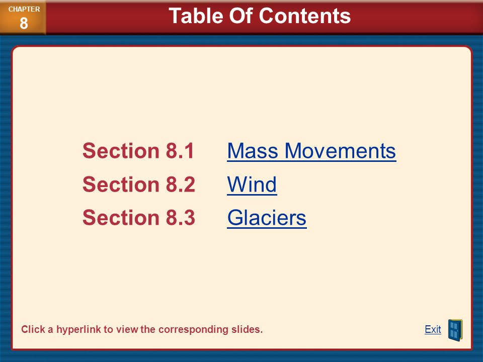 Section 8.1 Mass Movements Section 8.2 Wind Section 8.3 Glaciers