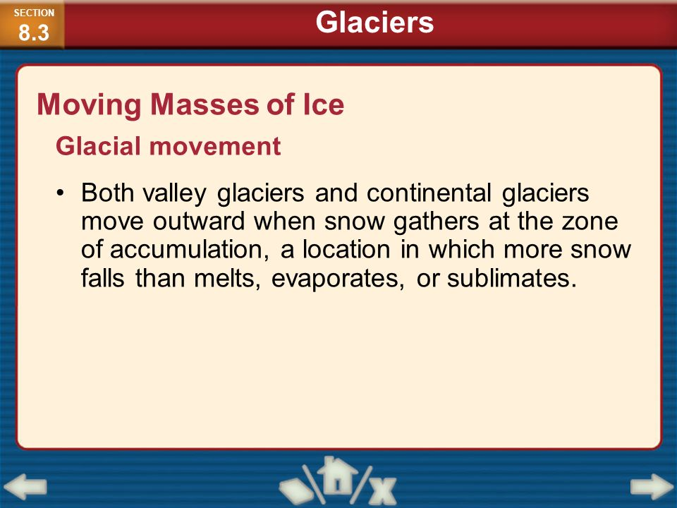 Glaciers Moving Masses of Ice Glacial movement