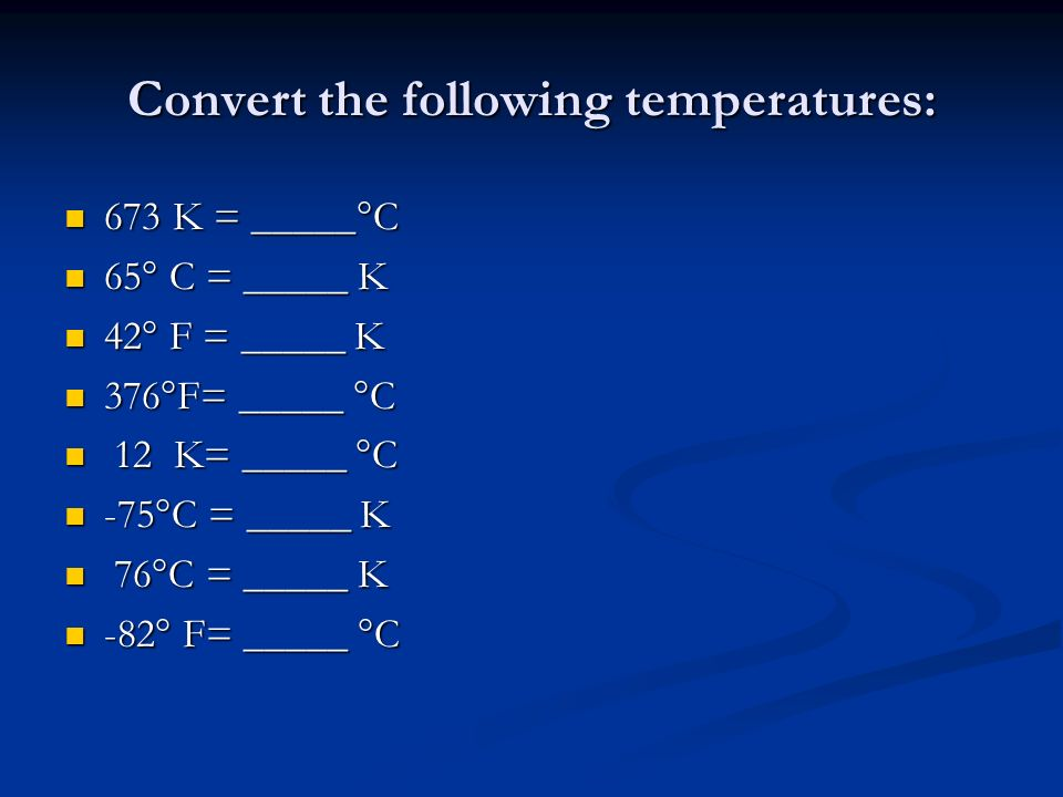 Convert the following temperatures: