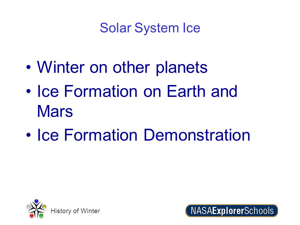 Winter on other planets Ice Formation on Earth and Mars