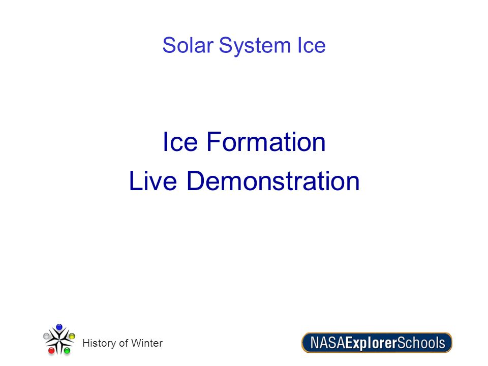 Solar System Ice Ice Formation Live Demonstration