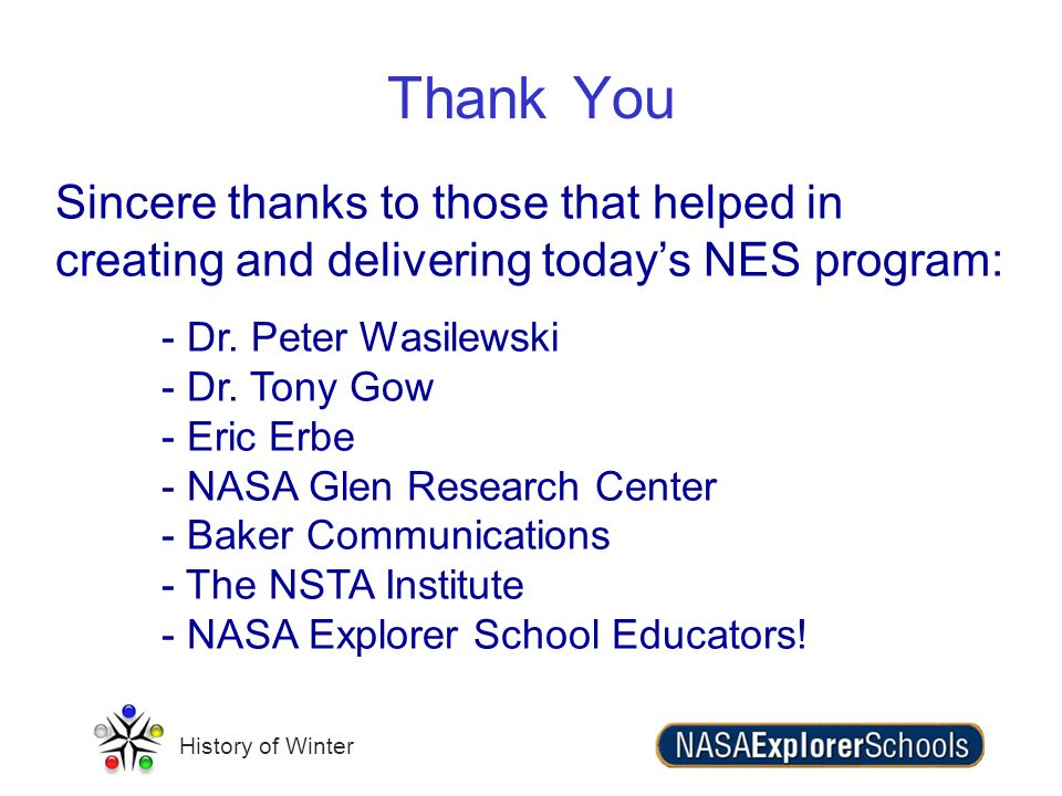 Thank You Sincere thanks to those that helped in creating and delivering today's NES program: