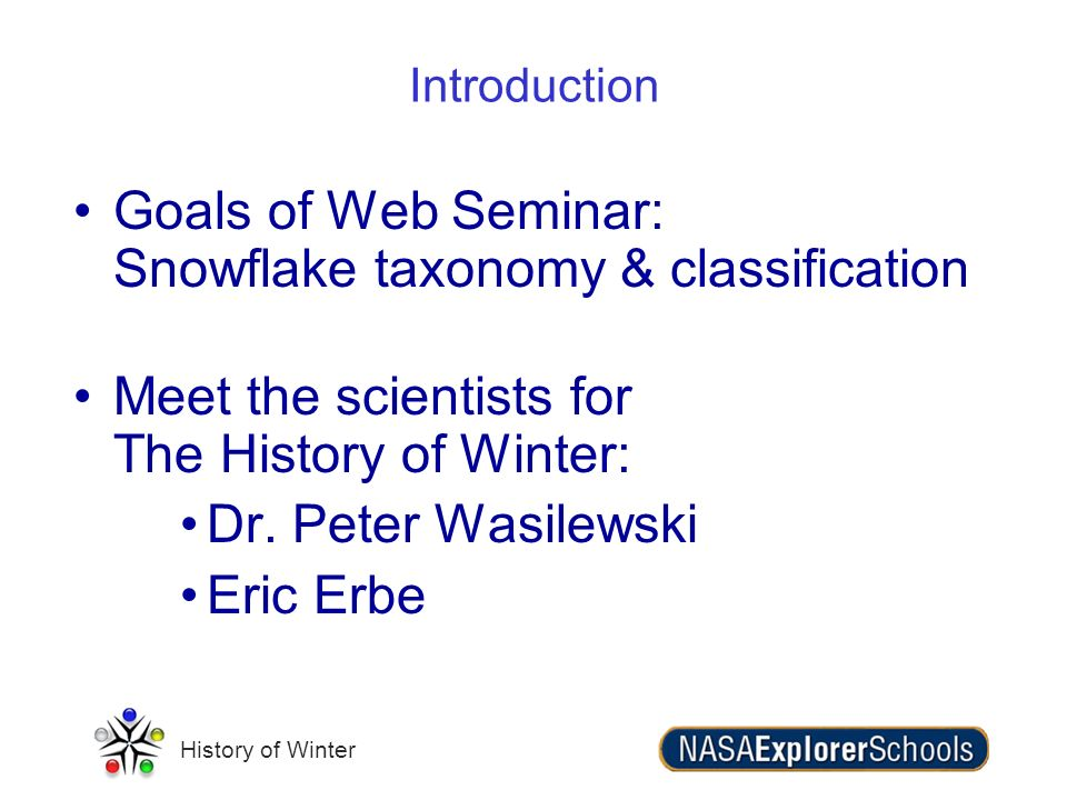 Goals of Web Seminar: Snowflake taxonomy & classification