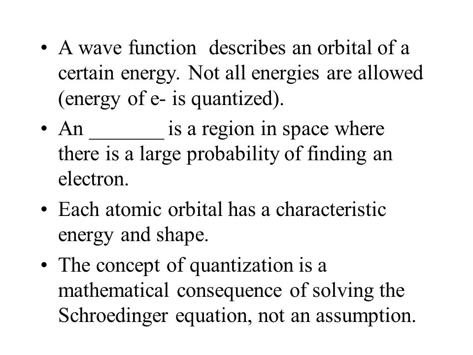 A wave function describes an orbital of a certain energy