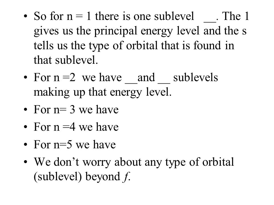 So for n = 1 there is one sublevel __