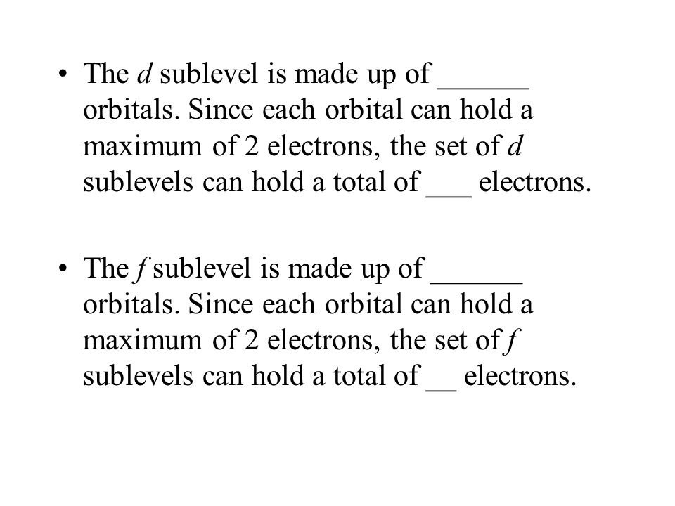 The d sublevel is made up of ______ orbitals