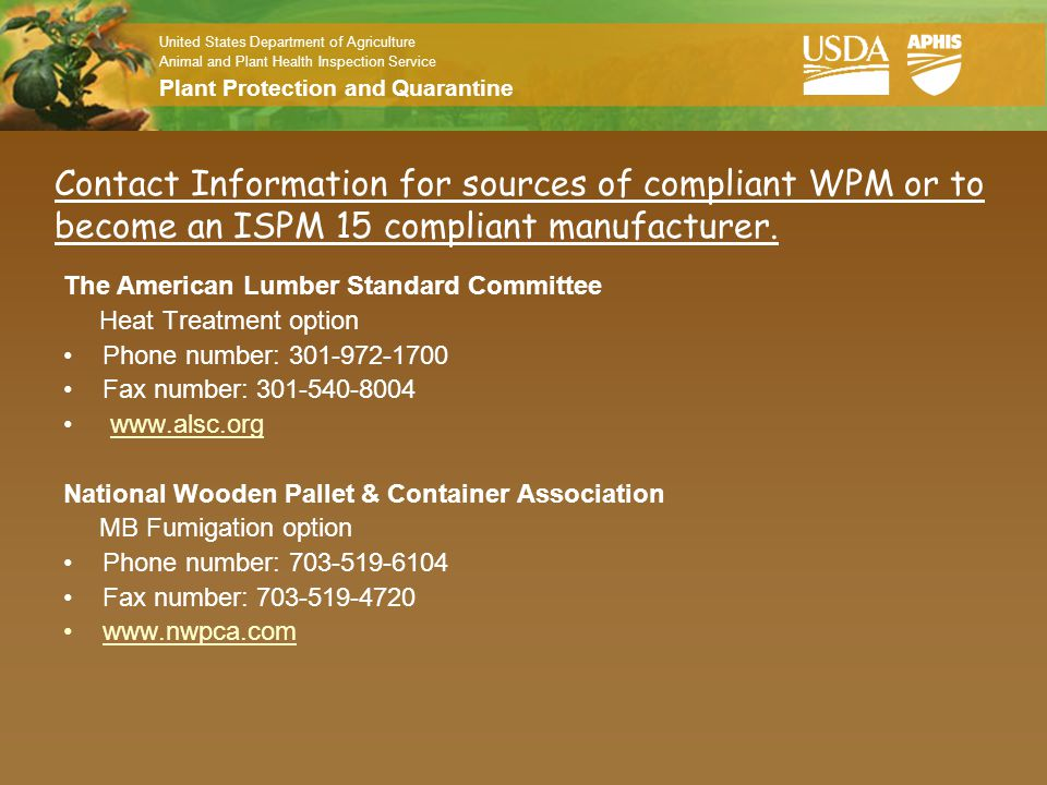 Contact Information for sources of compliant WPM or to become an ISPM 15 compliant manufacturer. The American Lumber Standard Committee.