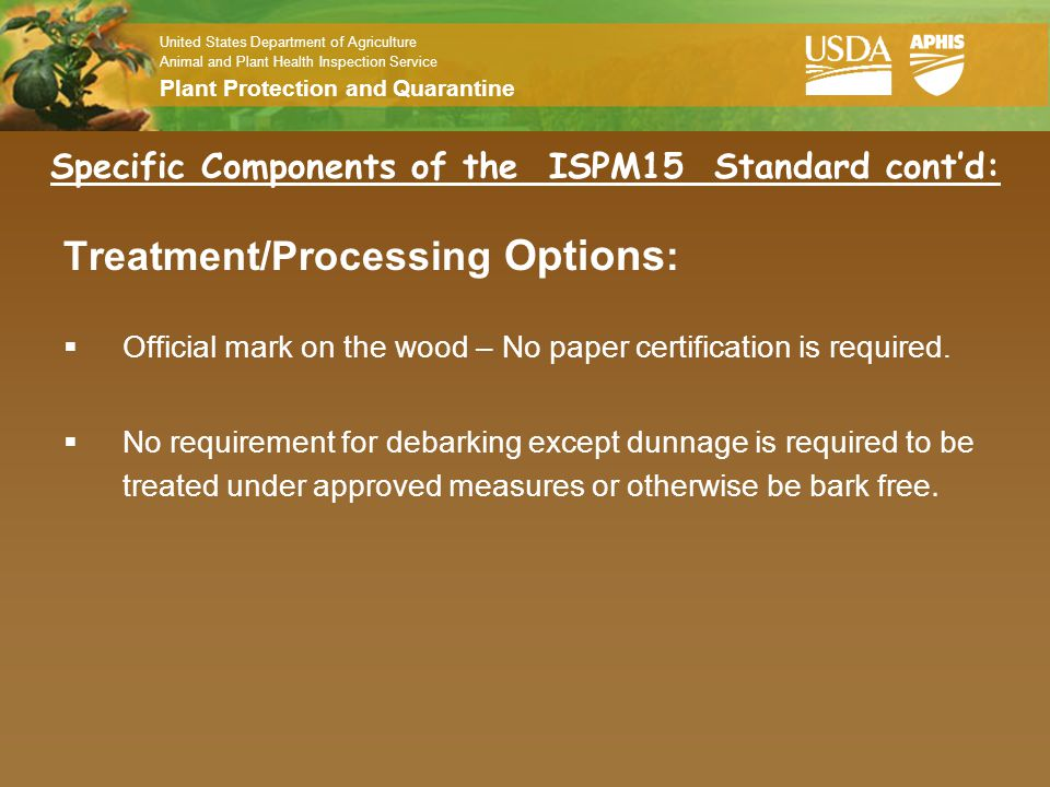 Specific Components of the ISPM15 Standard cont'd: