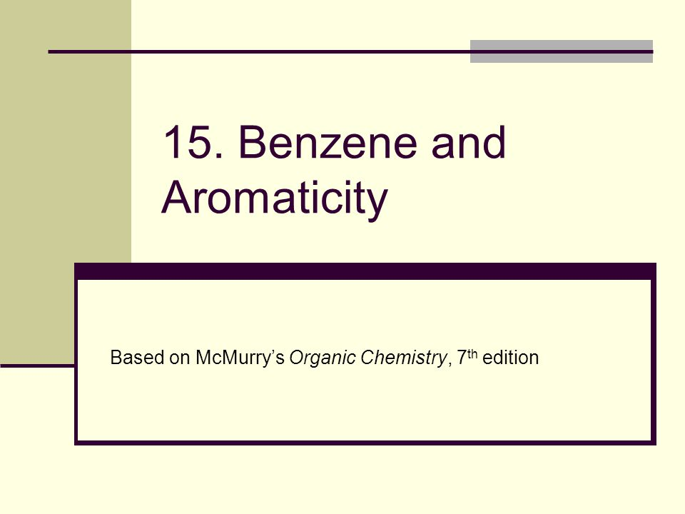 15. Benzene and Aromaticity