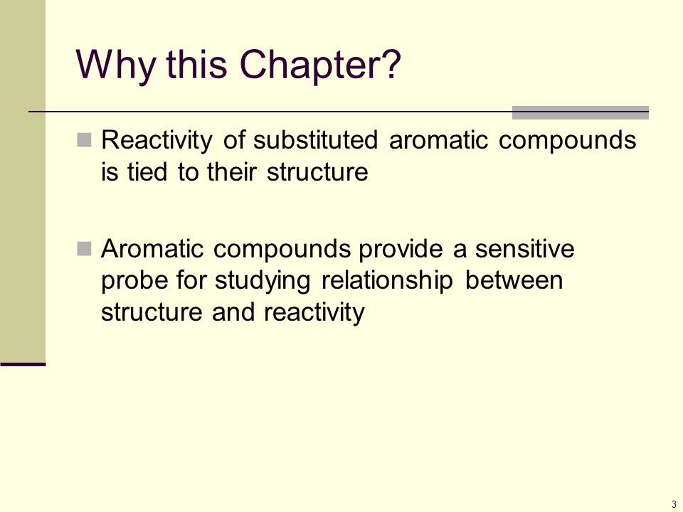 Why this Chapter Reactivity of substituted aromatic compounds is tied to their structure.