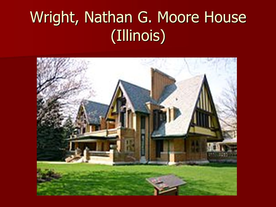 Wright, Nathan G. Moore House (Illinois)