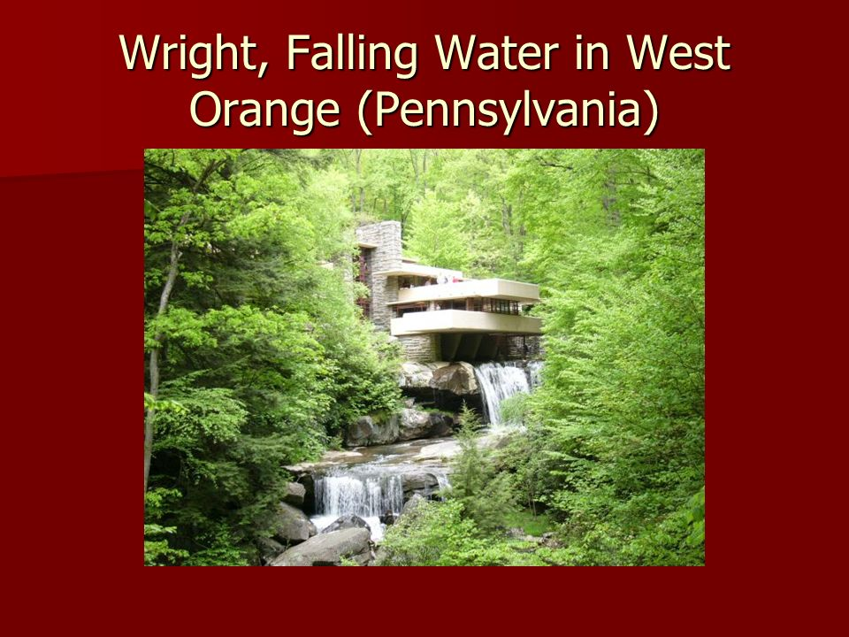 Wright, Falling Water in West Orange (Pennsylvania)