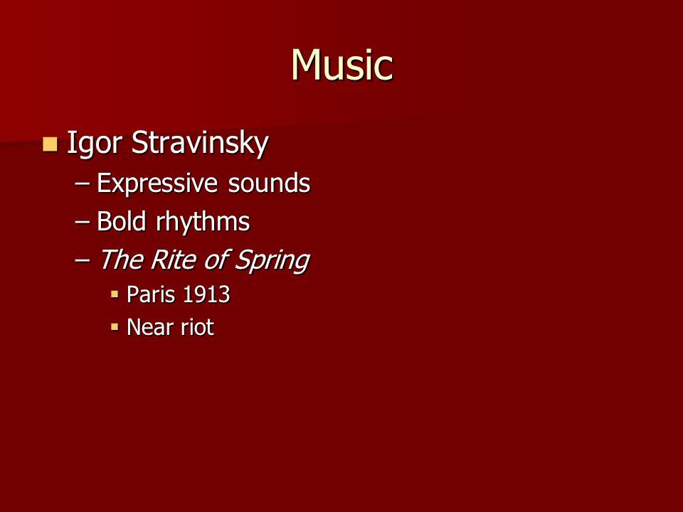 Music Igor Stravinsky Expressive sounds Bold rhythms
