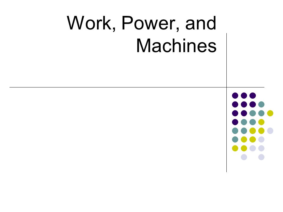 Work, Power, and Machines