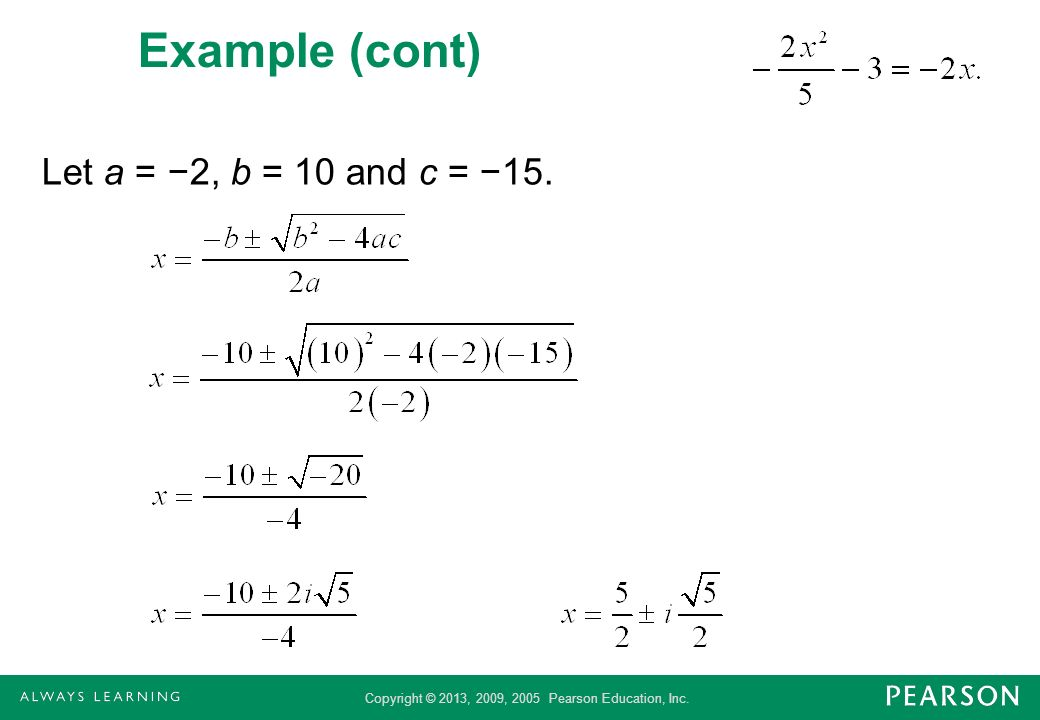 Example (cont) Let a = −2, b = 10 and c = −15.